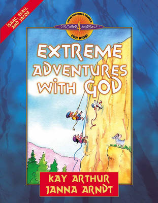 Extreme Adventures with God Isaac, Esau, and Jacob by Kay Arthur, Janna Arndt