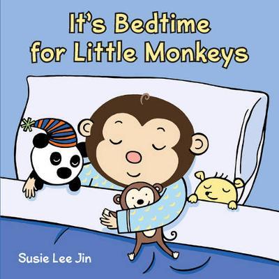 It's Bedtime for Little Monkeys by Susie Lee Jin