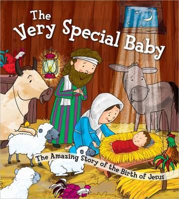 The Very Special Baby The Amazing Story of the Birth of Jesus by Harvest House Publishers