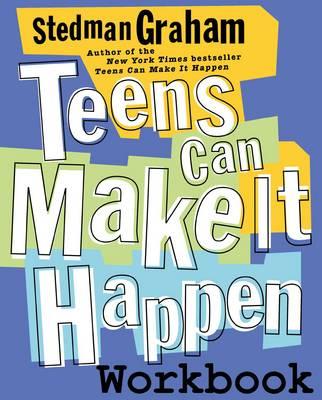 Teens Can Make It Happen Workbook by Stedman Graham