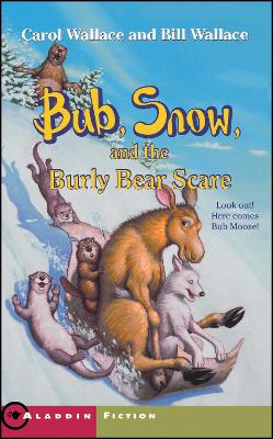Bub, Snow, and the Burly Bear Scare by Carol Wallace, Bill Wallace