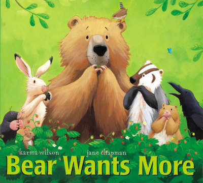 Bear Wants More by Karma Wilson