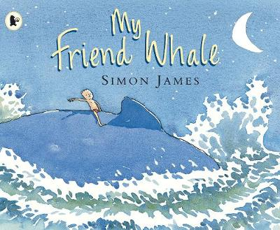 My Friend Whale by Simon James