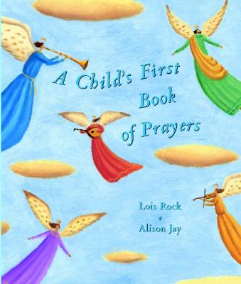 Child's First Book of Prayers by Lois Rock