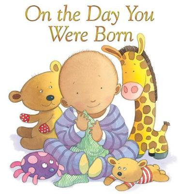 On the Day You Were Born by Sophie Piper
