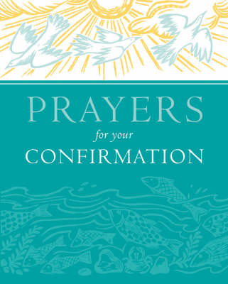 Prayers for Your Confirmation by Lois Rock