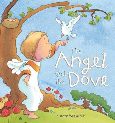 Angel and the Dove A Story for Easter by Kristina Stephenson