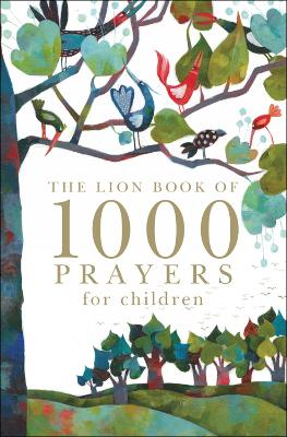 Lion Book of 1000 Prayers for Children by Lois Rock
