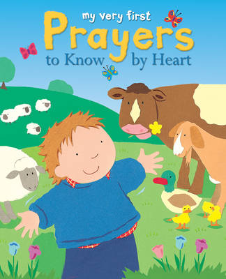 My Very First Prayers to Know by Heart by Lois Rock