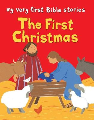 The First Christmas by Lois Rock