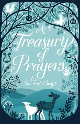 A Treasury of Prayers For Now and Always by Mary Joslin