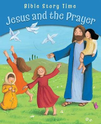 Jesus and the Prayer by Sophie Piper