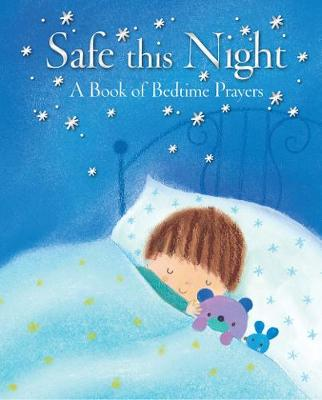 Safe This Night A Book of Bedtime Prayers by Elena Pasquali