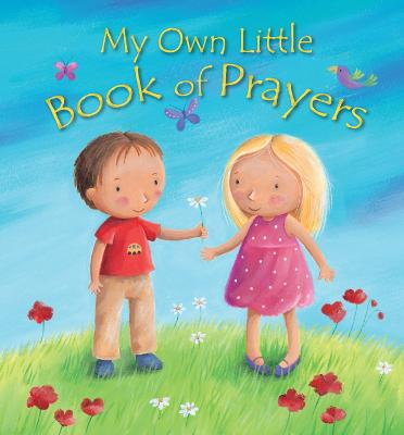 My Own Little Book of Prayers by Christina Goodings