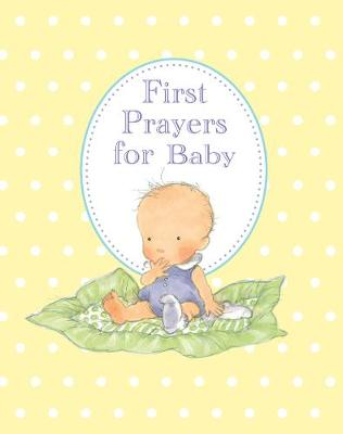 First Prayers for Baby by Sophie Piper