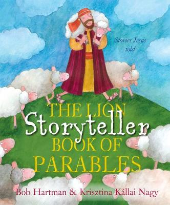 The Lion Storyteller Book of Parables Stories Jesus Told by Bob Hartman