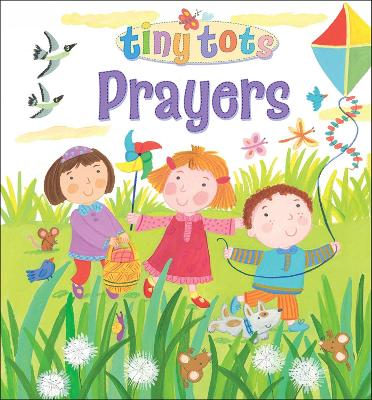 Tiny Tots Prayers by Lois Rock