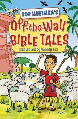 Off-the-Wall Bible Tales by Bob Hartman