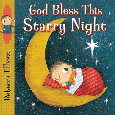 God Bless this Starry Night by Rebecca Elliott