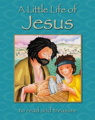 A Little Life of Jesus by Lois Rock