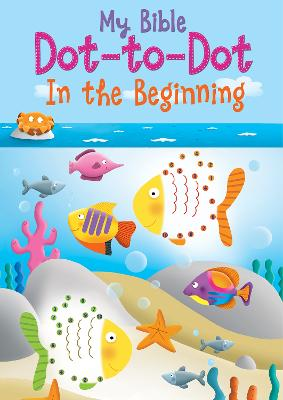 In the Beginning (My Bible Dot-to-Dot) by Christina Goodings