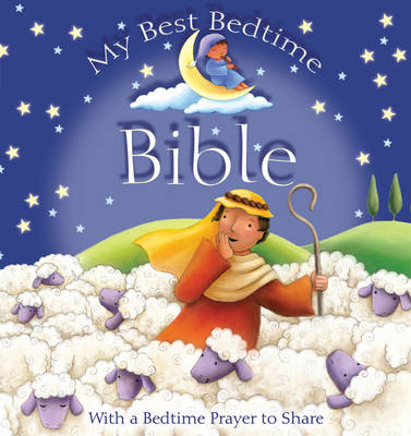 My Best Bedtime Bible With a Bedtime Prayer to Share by Sophie Piper