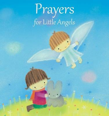 Prayers for Little Angels by Elena Pasquali
