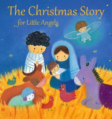 The Christmas Story for Little Angels by Julia Stone