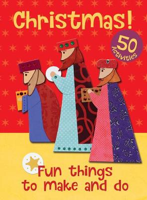 Christmas - Fun Things to Make and Do by Christina Goodings