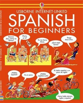 Spanish for Beginners by Angela Wilkes, John Shackell