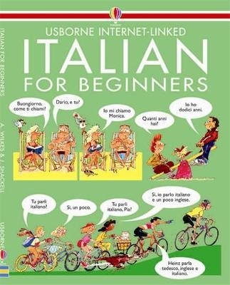 Italian for Beginners by Angela Wilkes, John Shackell