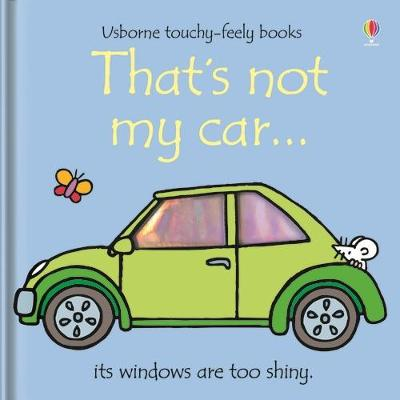 That's Not My Car by Fiona Watt, Rachel Wells