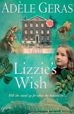 Historical House: Lizzie's Wish by Adele Geras