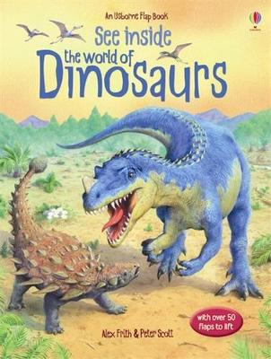See Inside World Of Dinosaurs by Alex Frith