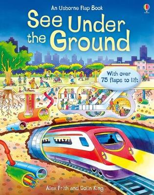 See Inside Under the Ground by Alex Frith