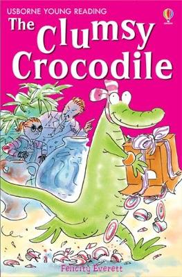 Clumsy Crocodile by Felicity Everett