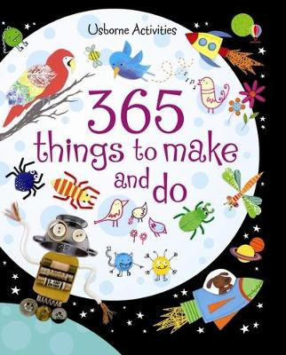 365 Things to Make and Do by