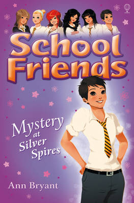School Friends Mystery at Silver Spires by Ann Bryant
