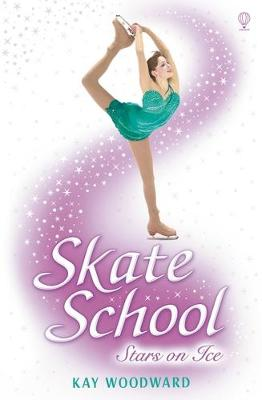 Skate School Stars on Ice by Kay Woodward
