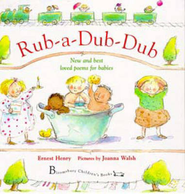 Rub-a-dub-dub New and Best Loved Poems for Babies by Ernest Henry