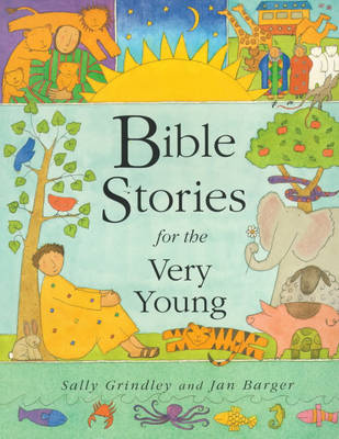 Bible Stories for the Very Young by Sally Grindley