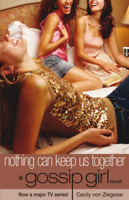 Nothing Can Keep Us Together by Cecily Von Ziegesar
