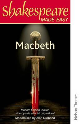 Shakespeare Made Easy: Macbeth by Alan Durband