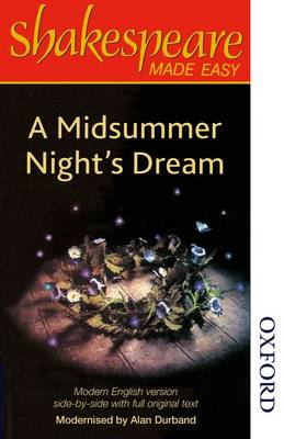 Shakespeare Made Easy: A Midsummer Night's Dream by Alan Durband