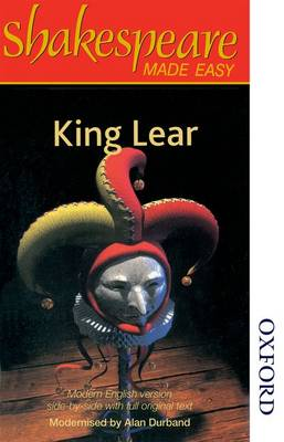 Shakespeare Made Easy: King Lear by Alan Durband