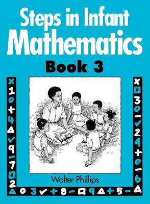 Steps in Infant Mathematics Book 3 by Walter Phillips
