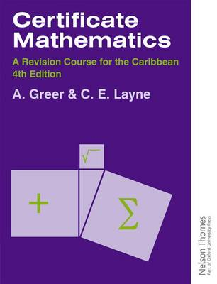 Certificate Mathematics - A Revision Course for the Caribbean by Alex Greer, C. Layne