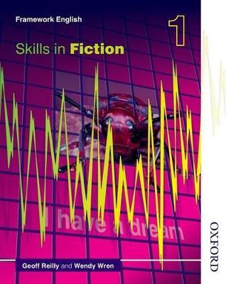 Nelson Thornes Framework English Skills in Fiction 1 by Geoff Reilly, Wendy Wren