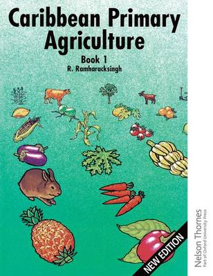 Caribbean Primary Agriculture - Book 1 by Ronald Ramharacksingh