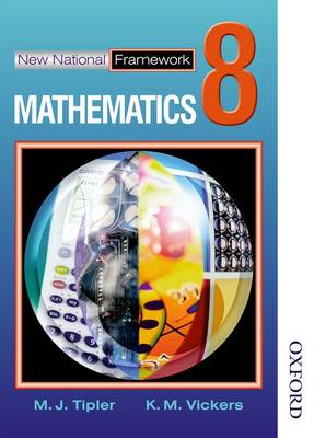 New National Framework Mathematics 8 Core Pupil's Book by M. J. Tipler, K. M. Vickers